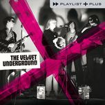 playlist plus - the velvet underground