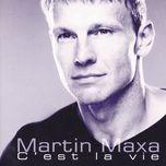 c'est la vie - martin maxa