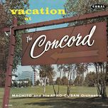 vacation at the concord - machito orchestra