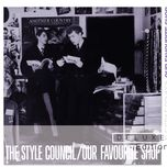 our favourite shop (deluxe edition) - the style council