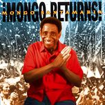 mongo returns! - mongo santamaria