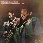 together for the first time...(live) - bobby bland, b.b. king