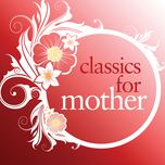 classics for mother - v.a