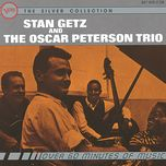 stan getz and the oscar peterson trio - stan getz, the oscar peterson trio