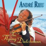the flying dutch man - andre rieu