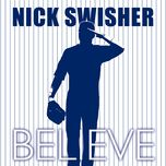 believe - nick swisher