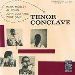 tenor conclave - hank mobley, john coltrane, al cohn, zoot sims