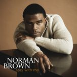 stay with me - norman brown