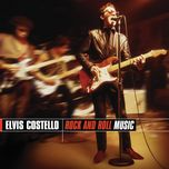 rock and roll music - elvis costello