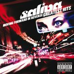 moving forward in reverse: greatest hits (explicit) - saliva