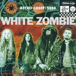 astro creep: 2000 songs of love, destruction and other synthetic delusions of the electric head - white zombie