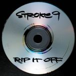 rip it off - stroke 9