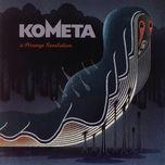 a strange revelation - kometa