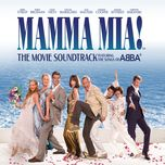 mamma mia! the movie soundtrack - cast of mamma mia the movie