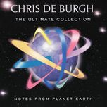 notes from planet earth - the ultimate collection - chris de burgh