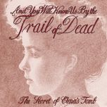 the secret of elena's tomb - and you will know us by the trail of dead