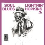 soul blues - lightnin' hopkins