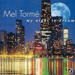 my night to dream - mel torme