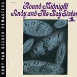 'round midnight (rudy van gelder edition) - andy, the bey sisters