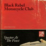 specter at the feast - black rebel motorcycle club