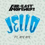 jello (single) - far east movement, rye rye
