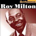 specialty profiles: roy milton - roy milton