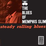 steady rollin' blues - memphis slim