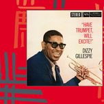 have trumpet, will excite! - dizzy gillespie