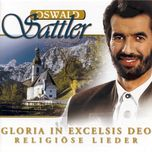 gloria in excelsis deo - religiose lieder - oswald sattler
