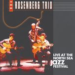 live at the north sea jazz festival '92 - rosenberg trio