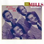 all time greatest hits - the mills brothers