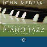 marian mcpartland's piano jazz with guest john medeski - marian mcpartland, john medeski