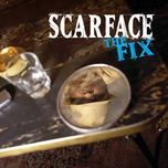 the fix (explicit) - scarface