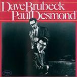 dave brubeck & paul desmond - dave brubeck, paul desmond