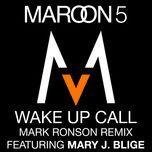 wake up call (mark ronson remix) (single) - maroon 5, mary j. blige