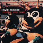 when i was cruel - elvis costello