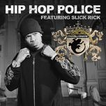 hip hop police (single) - chamillionaire, slick rick