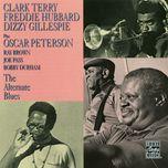 the alternate blues - clark terry, oscar peterson, freddie hubbard, dizzy gillespie