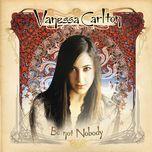 be not nobody - vanessa carlton