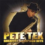 greatest saxophon hits - pete tex