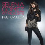 naturally (radio edit) (single) - selena gomez & the scene