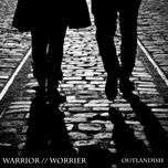 warrior//worrier (single) - outlandish