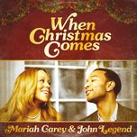 when christmas comes (single) - john legend, mariah carey