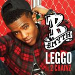 leggo (single) - b. smyth, 2 chainz