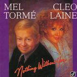 nothing without you - mel torme, cleo laine
