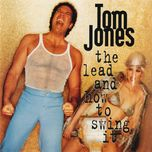 the lead and how to swing it - tom jones