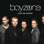 love you anyway (single) - boyzone