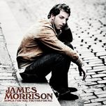 songs for you, truths for me (bonus track) - james morrison