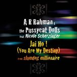 jai ho! (you are my destiny) (single) - the pussycat dolls, a.r. rahman