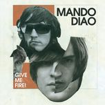 give me fire - mando diao